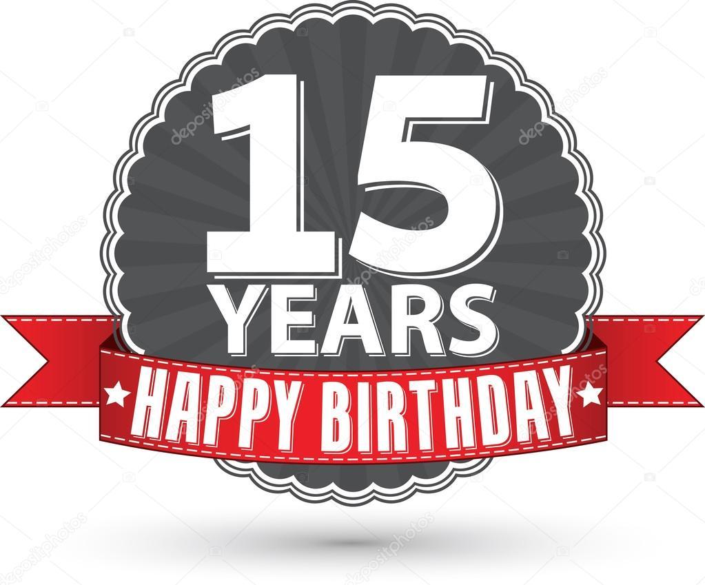 grattis 15 år Grattis på födelsedagen 15 år retro etikett med rött band, vektor  grattis 15 år