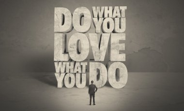 Businessman with love what you do advice