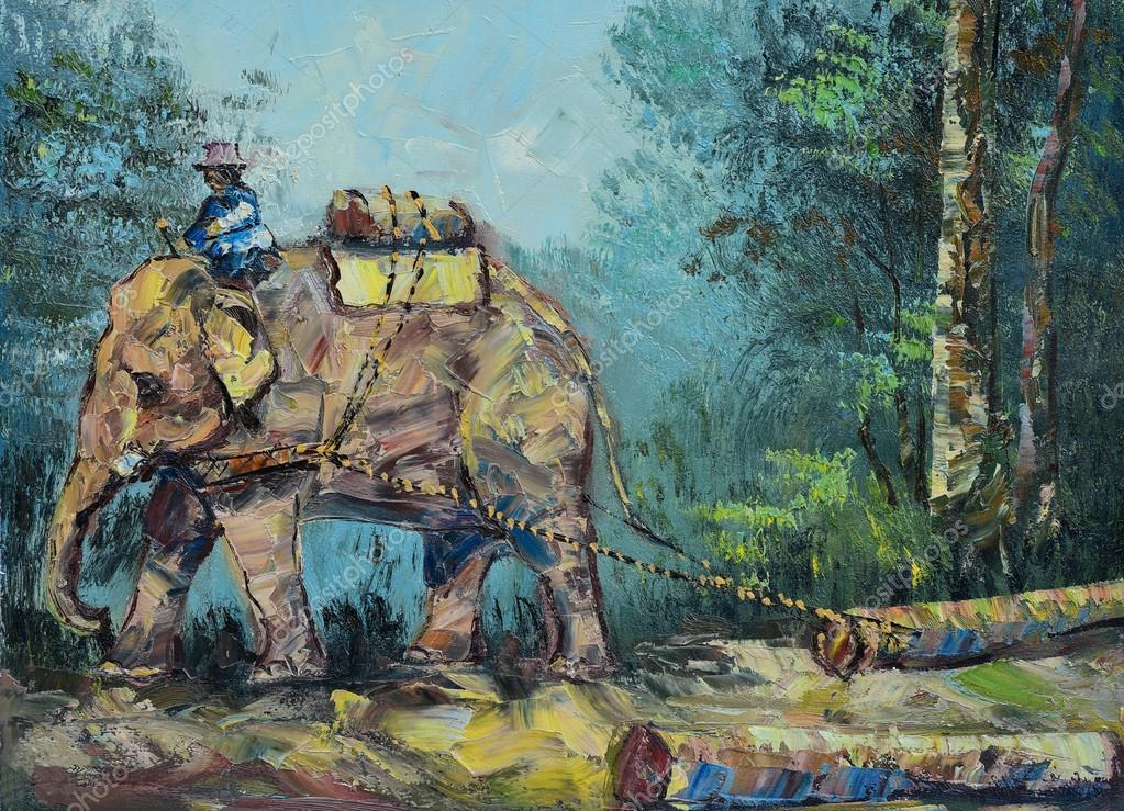 Original oil painting on canvas - Elephant to drag logs
