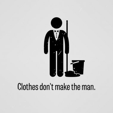 Clothes Do Not Make the Man