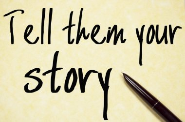 tell them your story text write on paper