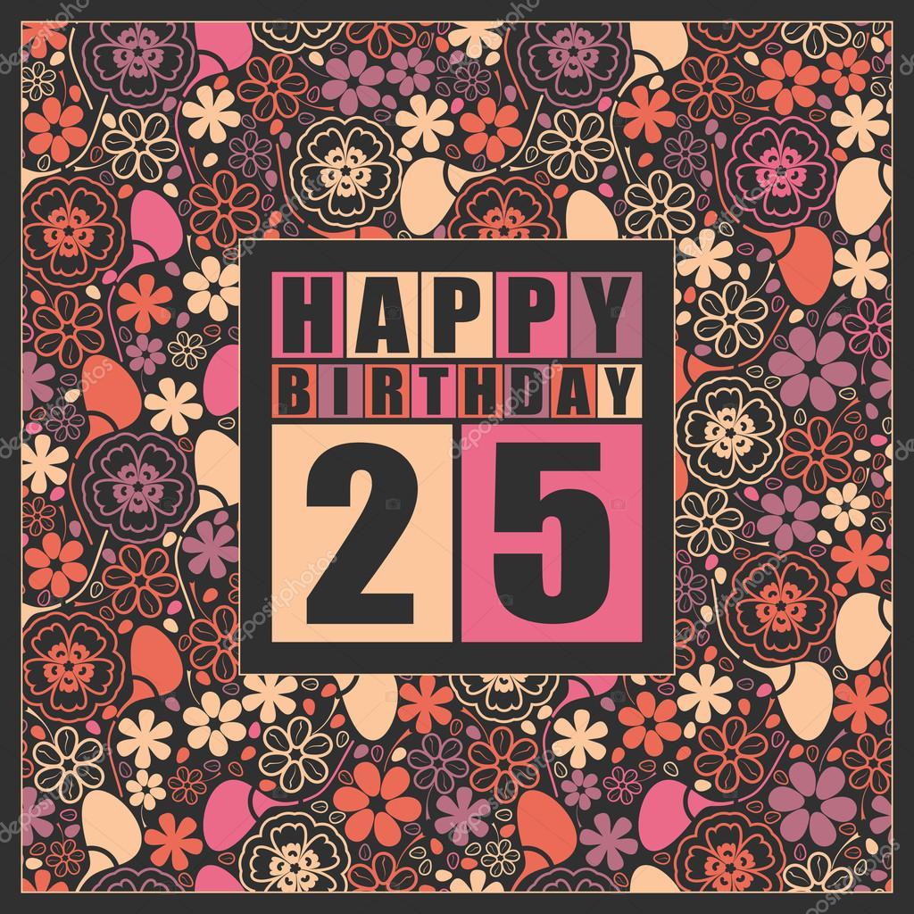 grattiskort 25 år Retro grattiskort på floral bakgrund. Grattis på födelsedagen 25  grattiskort 25 år