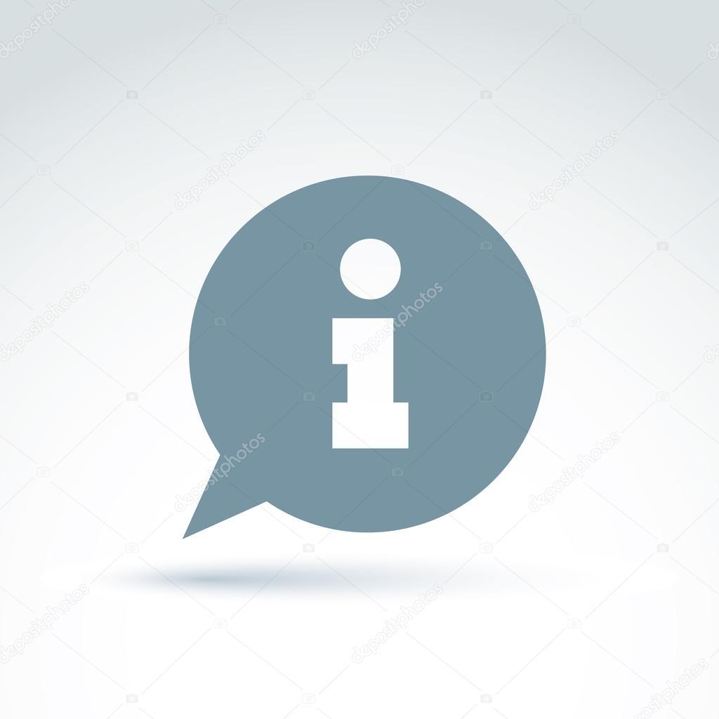 Information icon over the speech bubble, vector conceptual unusu