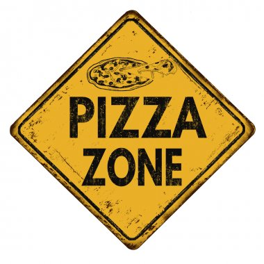 Pizza zone vintage rusty metal road sign