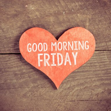 Heart with text Good morning Friday