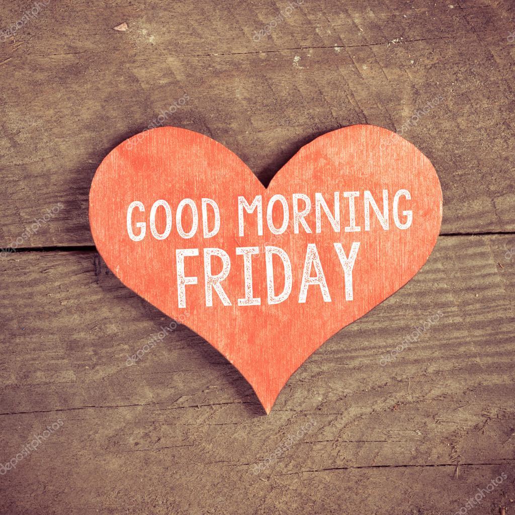 Heart With Text Good Morning Friday Stock Photo Roobcio 54028293