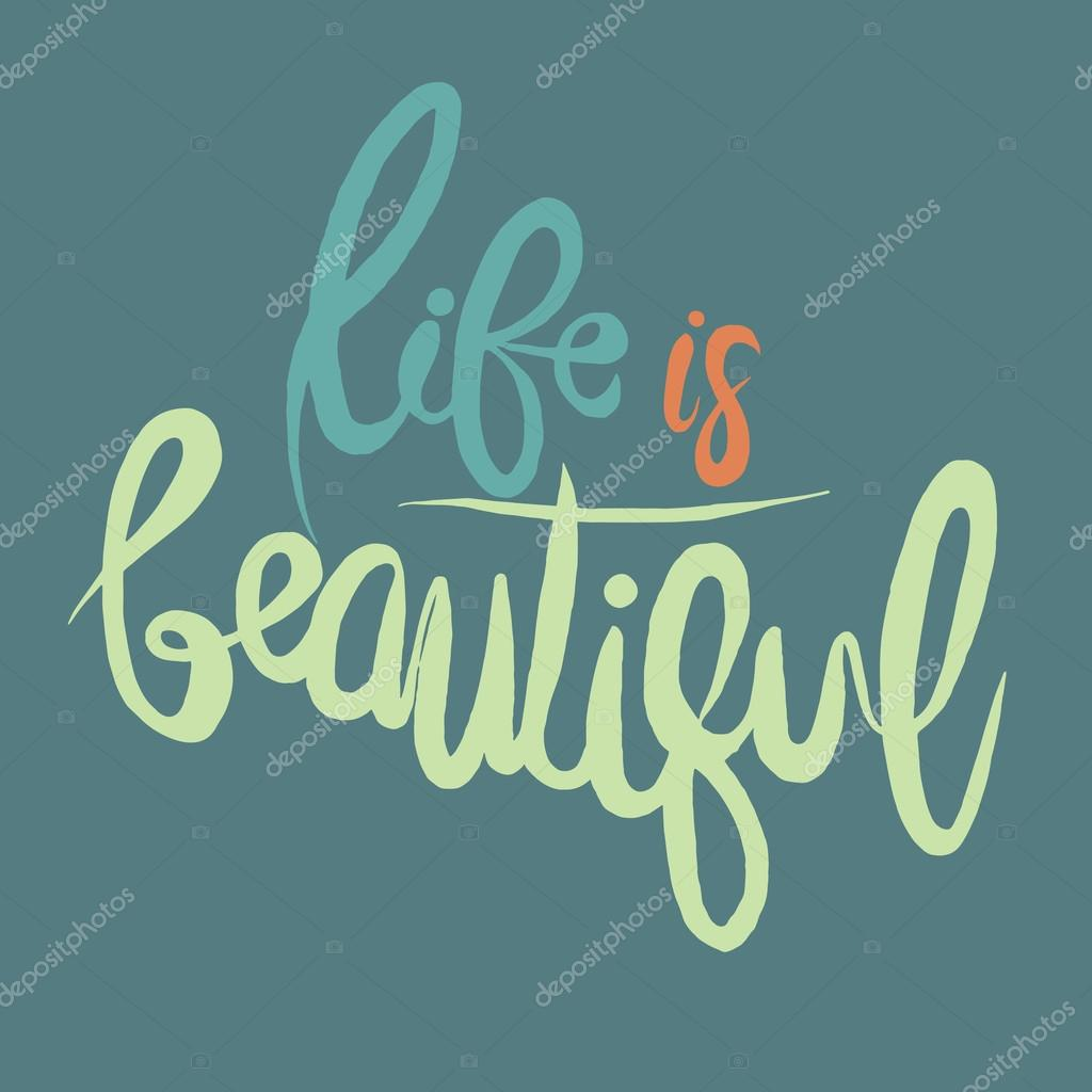 Life Is Beautiful Quotes Life Is Beautiful Hand Drawn Inspiration Quote  Stock Vector
