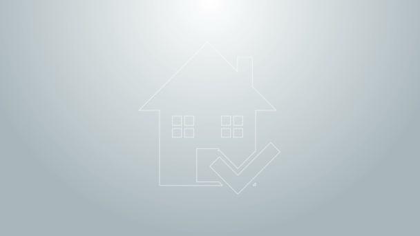 Modrá čára Dům s ikonu zaškrtnutí izolované na šedém pozadí. Realitní kancelář nebo chalupa město elitní třídy. Grafická animace pohybu videa 4K