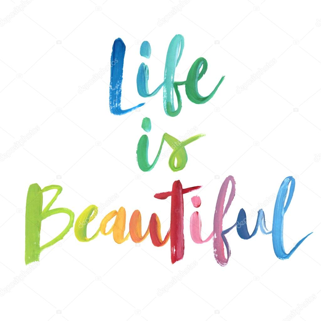 "Life Ius: ""Life Is Beautiful"" Calligraphic Poster."