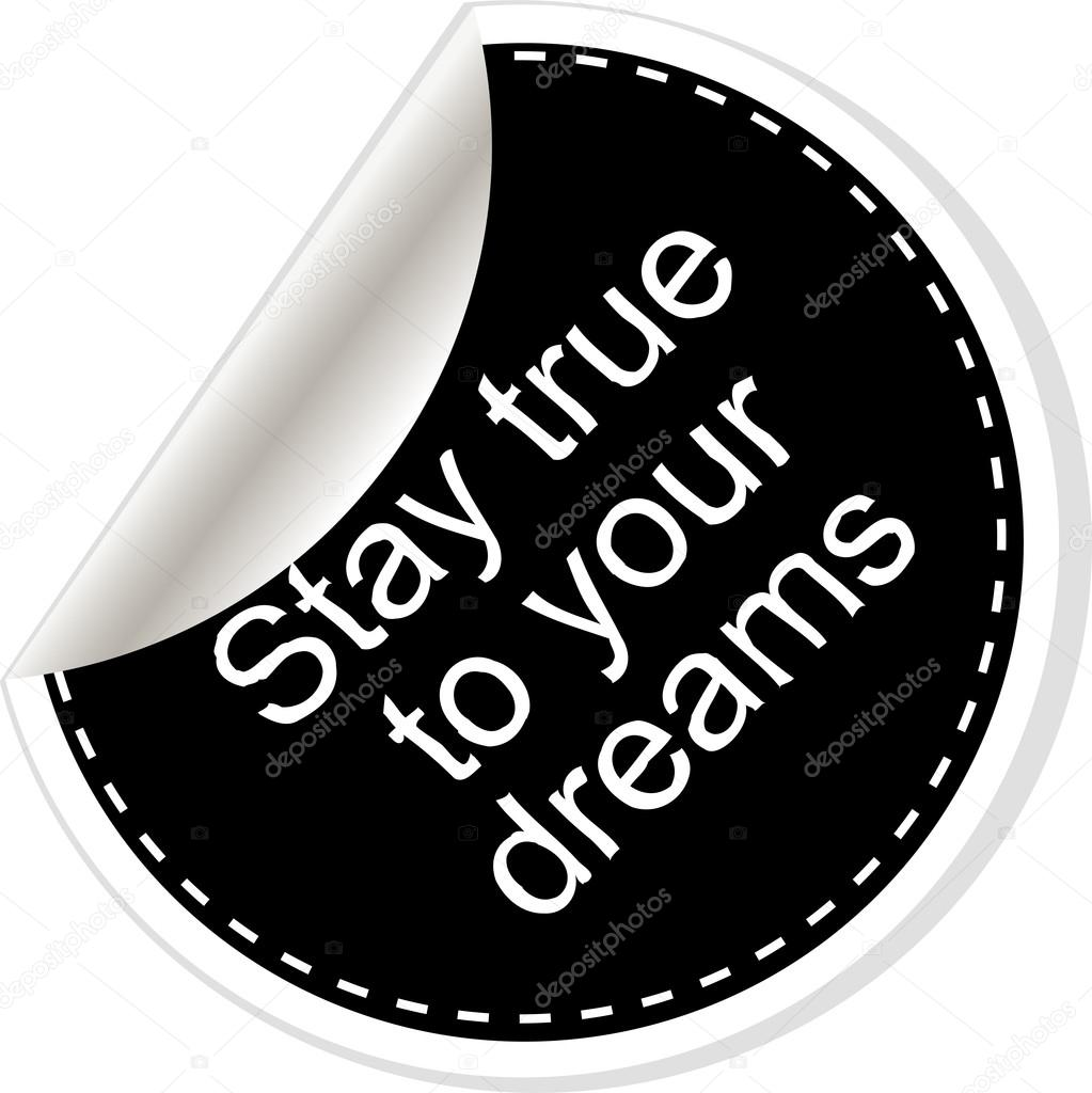 Stay True To Your Dreams Inspirational Motivational Quote Simple