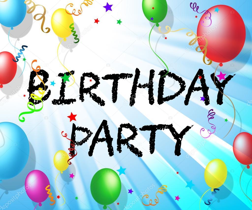 Geburtstags Party Bedeutet Feiern Grüße Und Glückwünsche Stockfoto