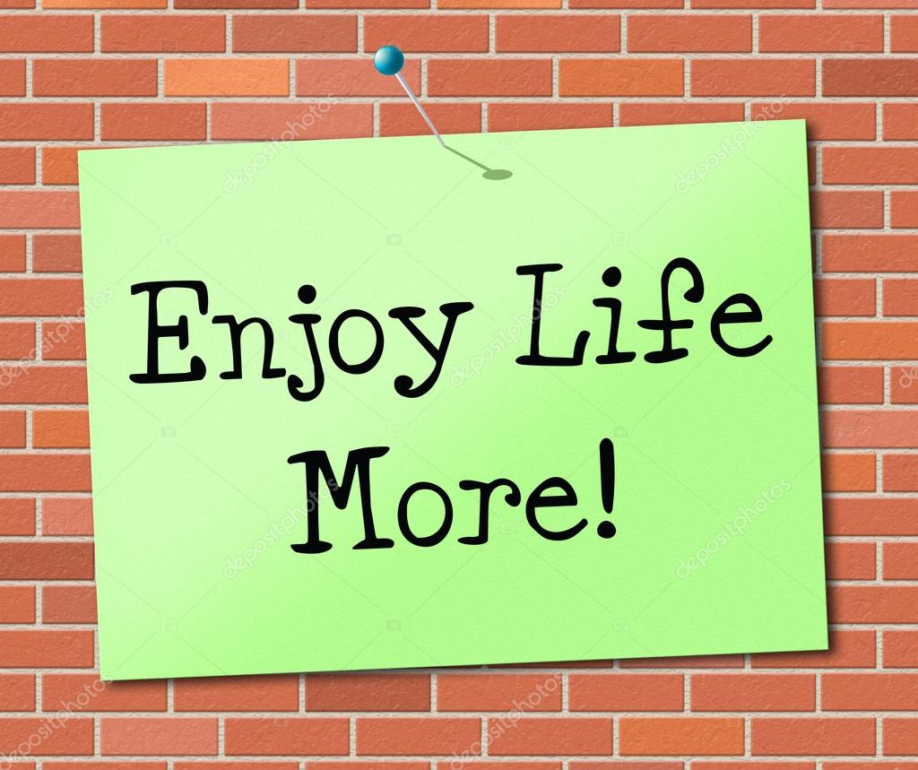 living and enjoying life 29122016 get up early and jog for 15 minutes at least 5 days a week  pursue your hobbies seriously, you have wasted enough time  do not be desperate to get.