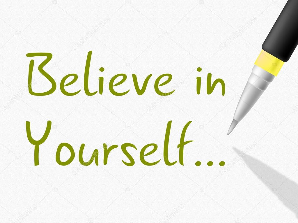 Me Myself And I Wallpaper Believe In Yourself Indicates Me