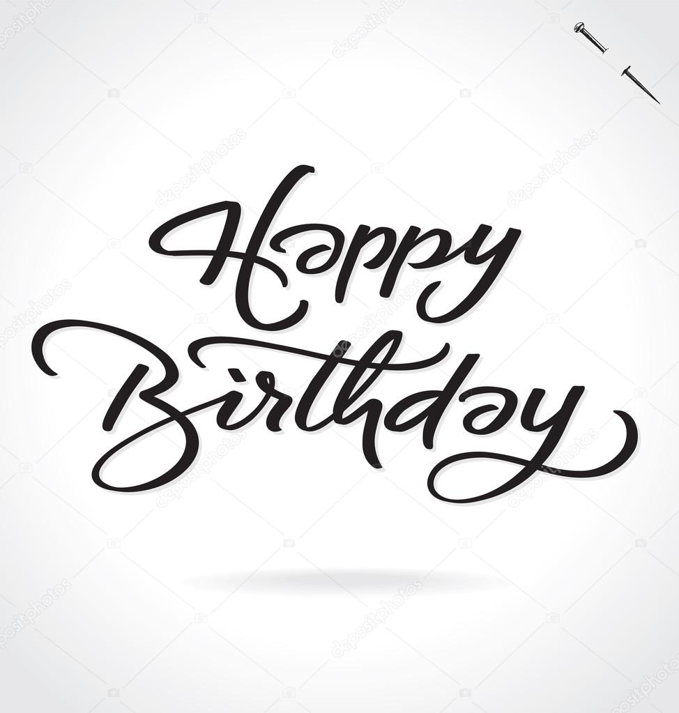 happy birthday hand lettering happy birthday lettering vector illustration 11662 | depositphotos 100432420 stock illustration happy birthday hand lettering vector