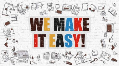 We Make it Easy in Multicolor. Doodle Design.