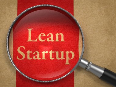 Lean Startup through a Magnifying Glass.