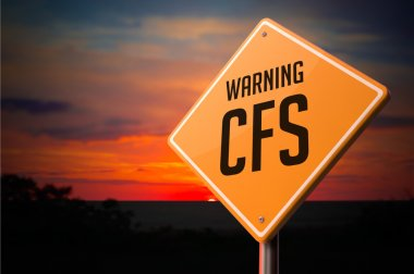 CFS on Warning Road Sign.