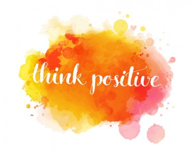 Think positive. Inspirational quote, artistic vector calligraphy design. Colorful paint blot with lettering. Typography art for wall decor, cards and social media content. clip art vector