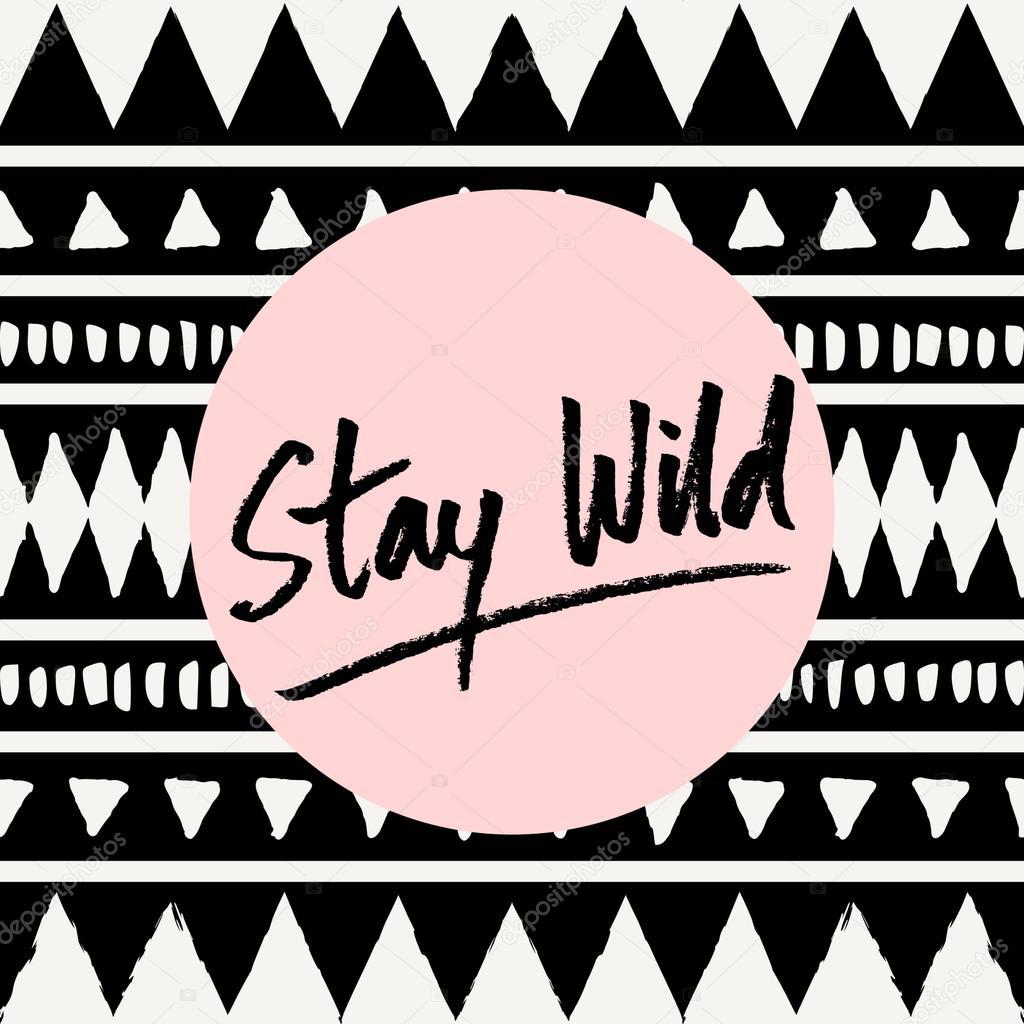 Stay wild poster design stock vector ivaleks 105753706 for Wild design