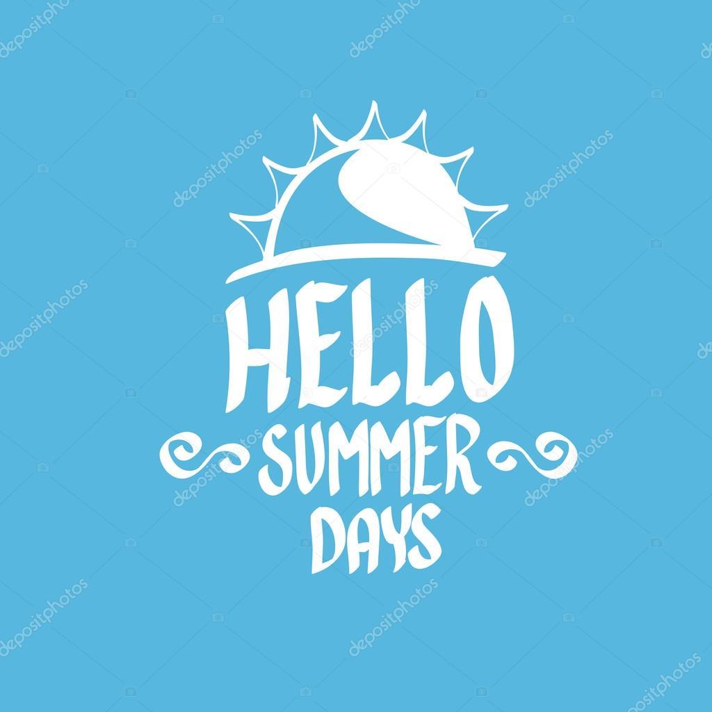 Vector Summer Fun Background. Hello Summer Funny Vector Illustration.  Vector Hand Lettering Typography Poster Hello Summer. Hand Drawn Summer Card  U2014 Vector ...
