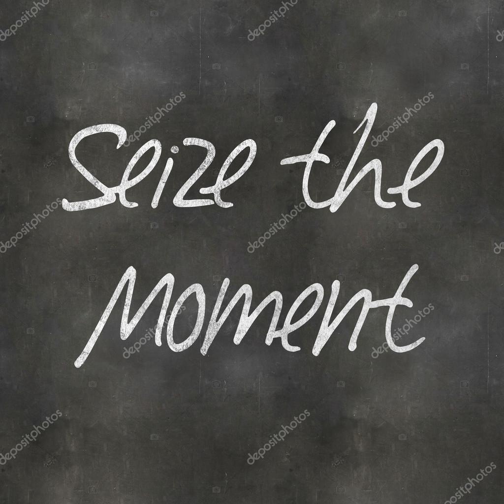 Quadro-negro de aproveitar o momento — Fotografias de Stock ... 5cf1812750