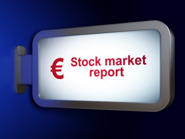 Banking concept: Stock Market Report and Euro on billboard background