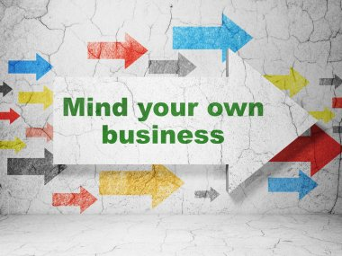 Finance concept: arrow with Mind Your own Business on grunge wall background