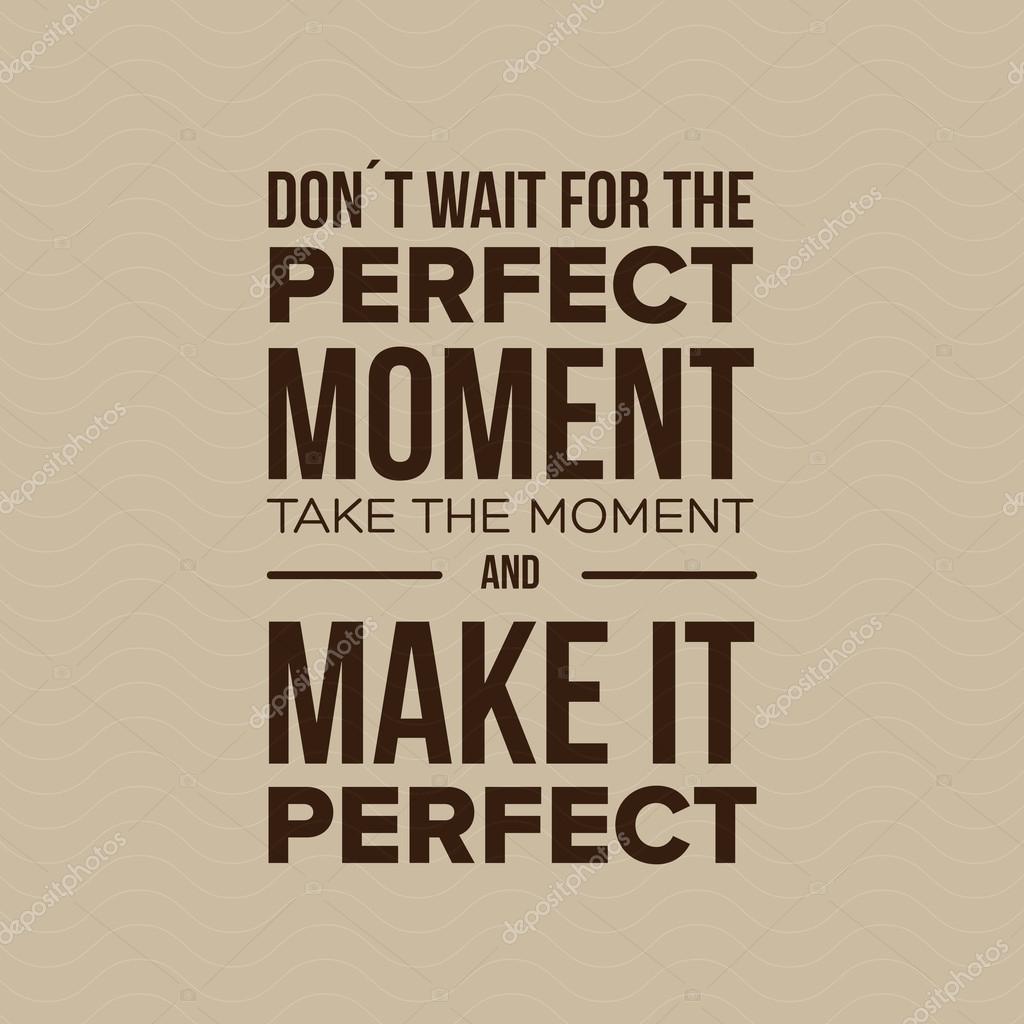 Esperar o momento perfeito, aproveitar o momento e torná-lo P — Vetor de 4040d22ef5