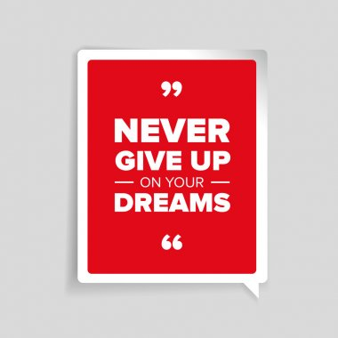 Never give up on your dreams quote
