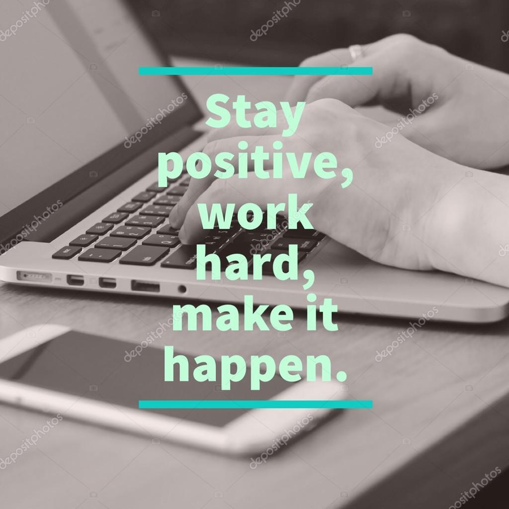 Citaten Over Hard Werken : Blijf positief hard werken maken het gebeuren u stockfoto