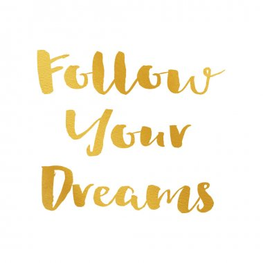 Follow your dreams hand lettering
