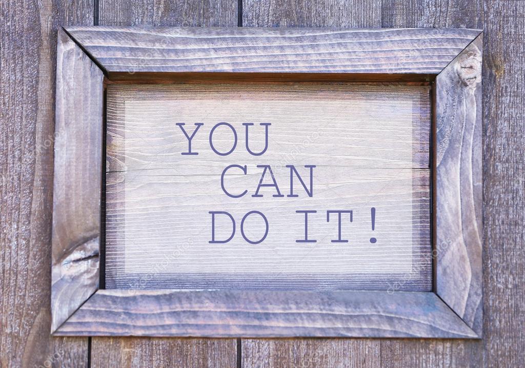 Lo puedes hacer escrito en marco de madera, primer plano — Foto de ...