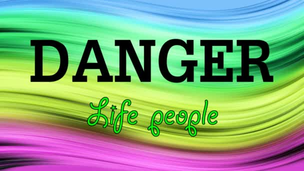 Writing DANGER Life people on the colored background