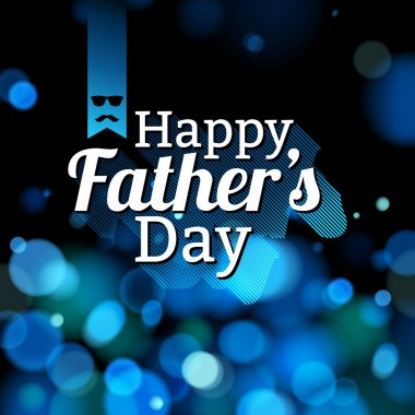 Happy fathers day background card with glow bokeh.
