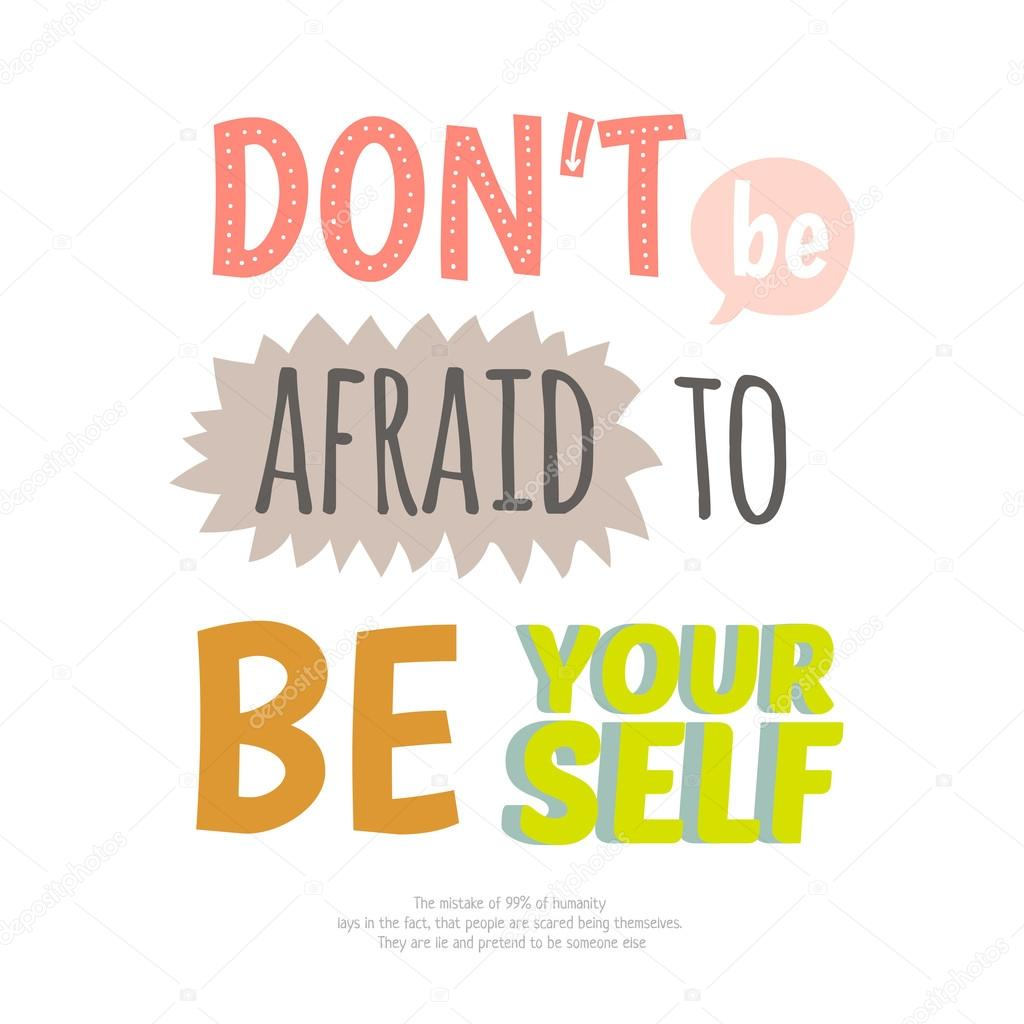 Dont be afraid to be yourself stock vector one7thlifetime 72769831 good for happy birthday greetings and other holidays dont be afraid to be yourself vector by one7thlifetime m4hsunfo