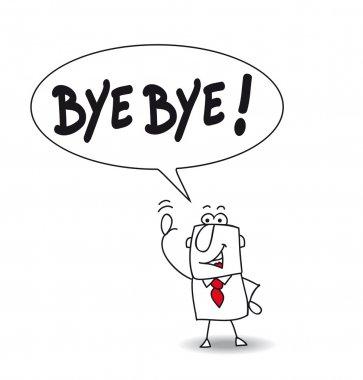 Man says Bye bye