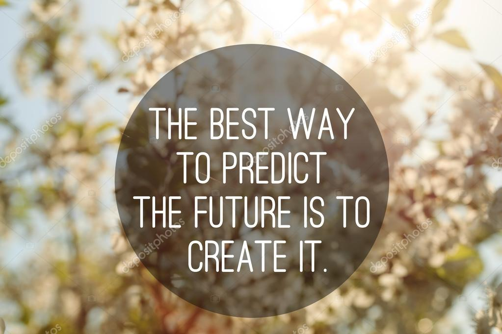 Motivational Quote To Create Future On Nature Background U2014 Stock Photo