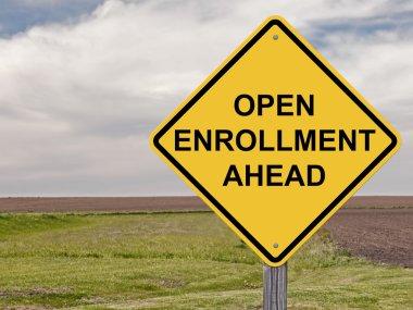Caution - Open Enrollment Ahead