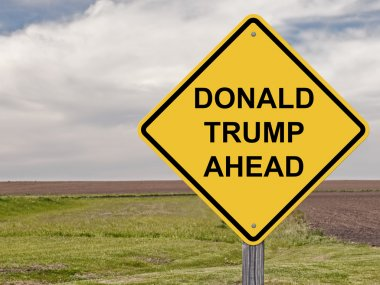 Caution - Donald Trump Ahead