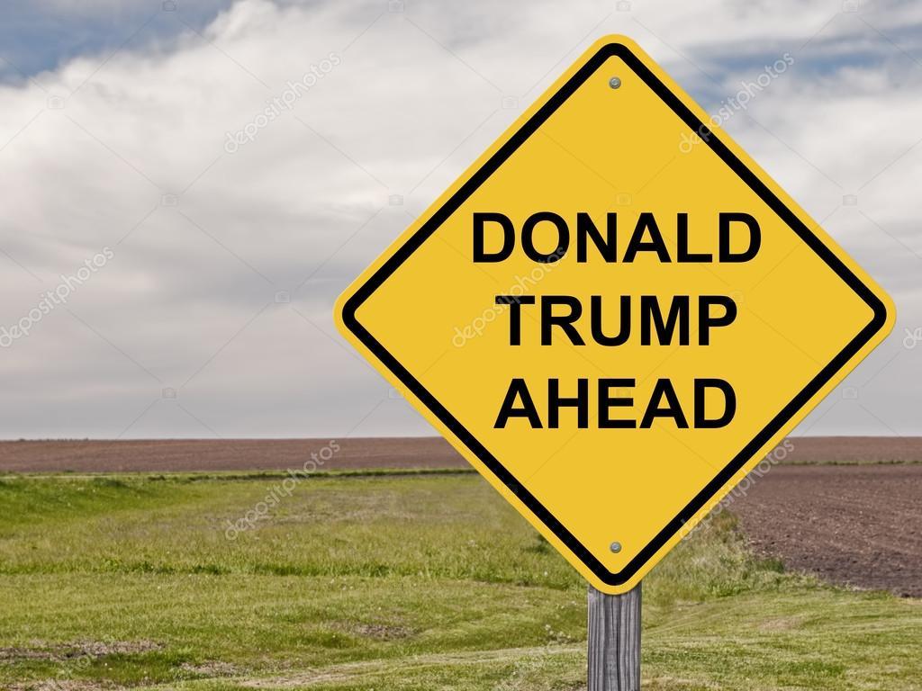 Caution - Donald Trump Ahead