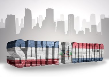 text santo domingo with national flag of dominican republic near abstract silhouette of the city