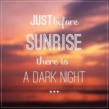 Typography design with quote about sunrise on blurred background