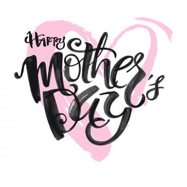 Mothers day concept hand lettering motivation poster.