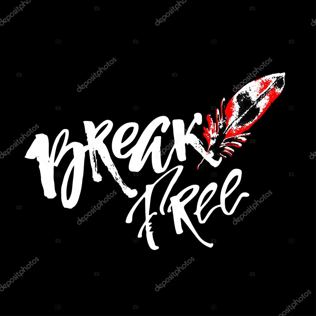 break free freedom concept hand lettering motivation poster