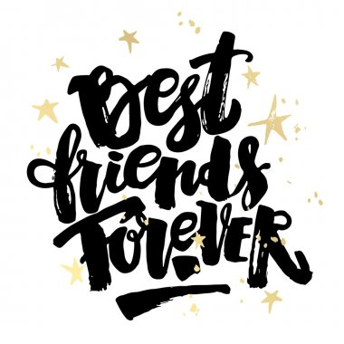 Best friends forever. Lettering motivation poster. Ink artistic modern brush calligraphy print. Handdrawn trendy design for a logo, greeting cards, invitations, banners, t-shirts. clip art vector