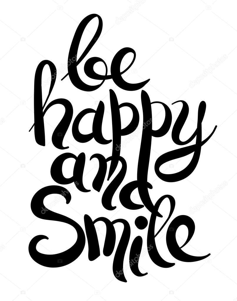 Black White Handwritten Lettering Inscription Be Happy And Smile