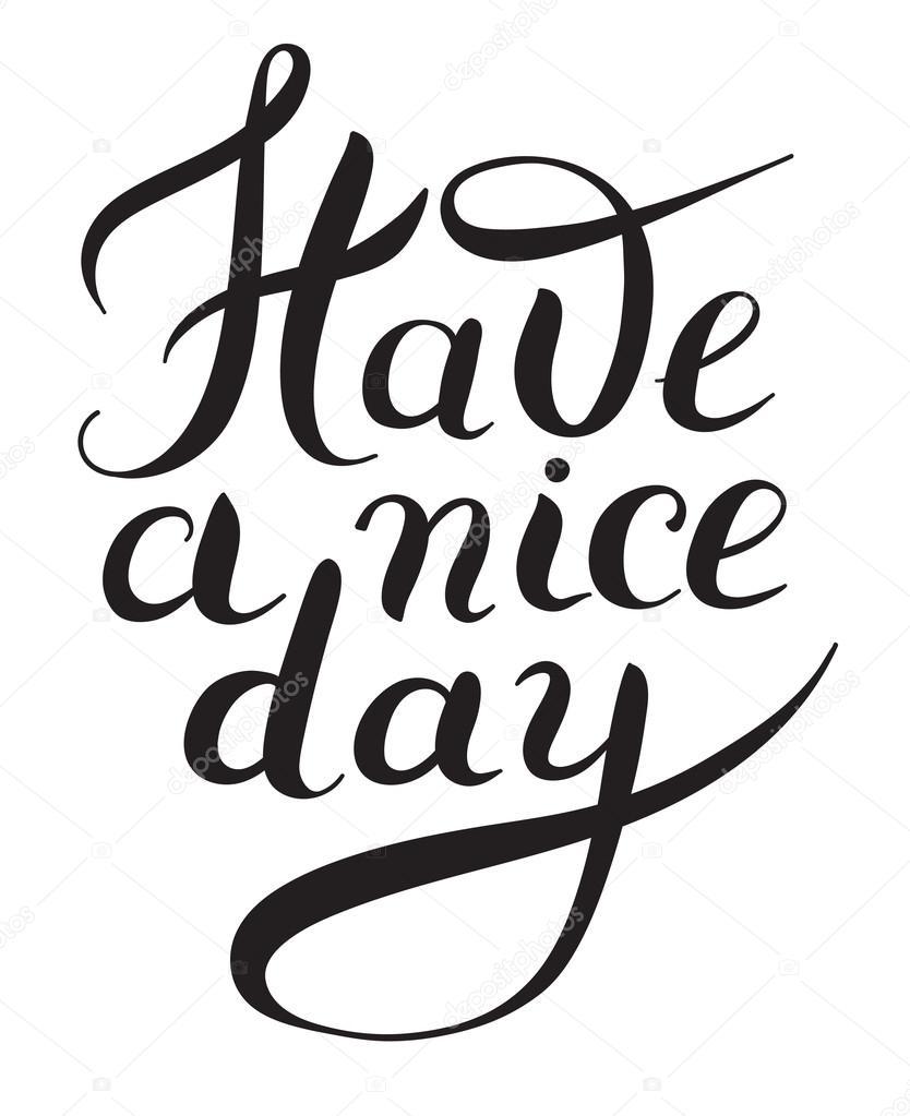 https://st2.depositphotos.com/1325784/10978/v/950/depositphotos_109788134-stock-illustration-have-a-nice-day-black.jpg