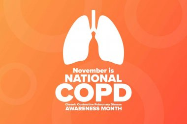 National COPD Awareness Month. Chronic Obstructive Pulmonary Disease. November. Holiday concept. Template for background, banner, card, poster with text inscription. Vector EPS10 illustration.