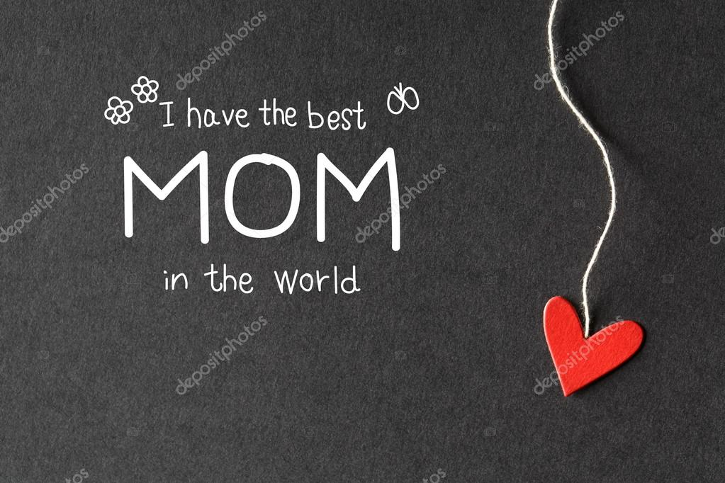 I Have The Best Mom In The World Message With Paper Heart Stock New World Best Mom Picture Download