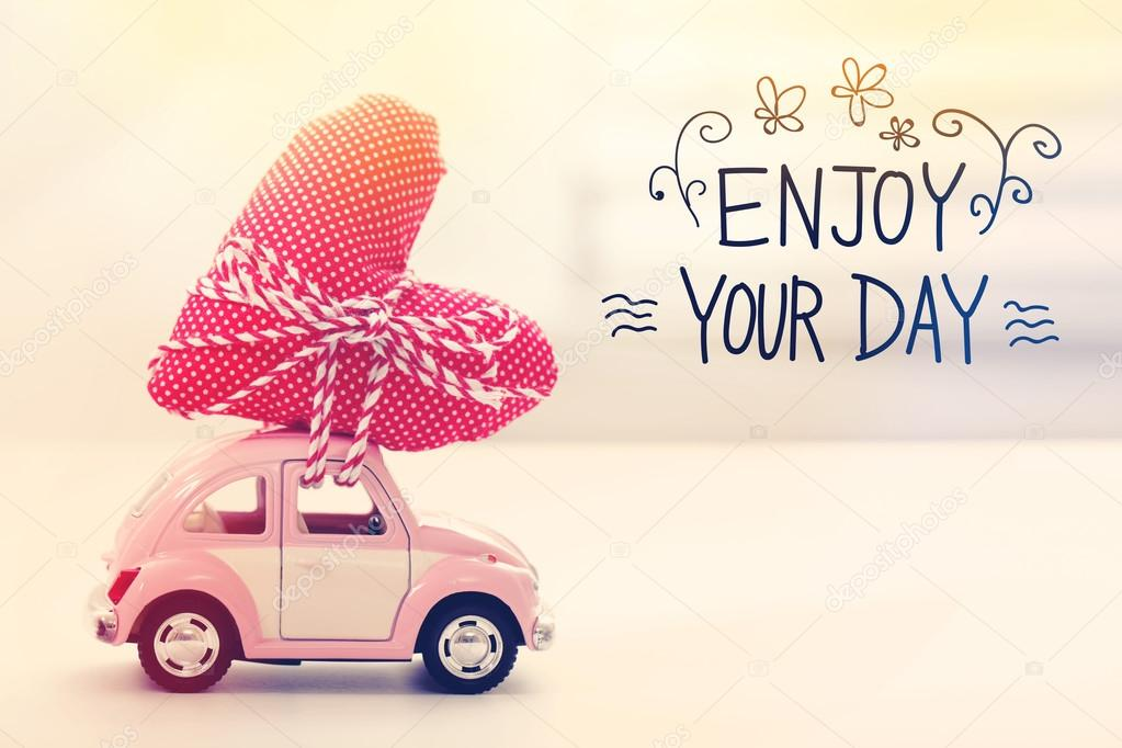 Lovely Enjoy Your Day Message With Miniature Car U2014 Stock Photo